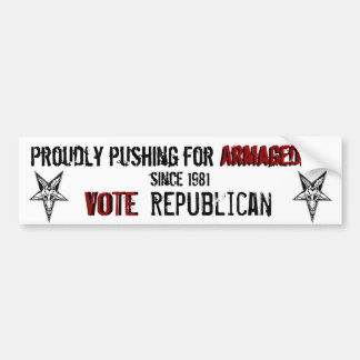 Vote Republican: The Party of Armageddon Bumper Sticker