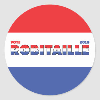 Vote Robitaille 2010 Elections Red White and Blue Classic Round Sticker