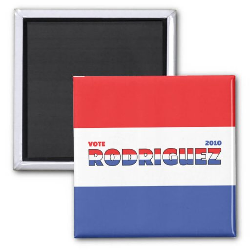 Vote Rodriguez 2010 Elections Red White and Blue Refrigerator Magnets