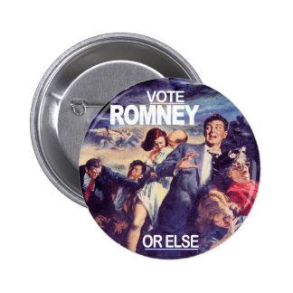 Vote Romney, or else 2 Inch Round Button