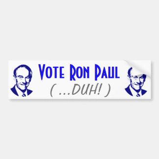 Vote Ron Paul (Duh!) Bumper Sticker