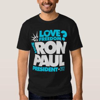 VOTE RON PAUL PRESIDENT 2012 Love Freedom? T-Shirt