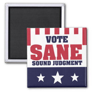 Vote Sane Sound Judgment Magnet