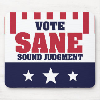 Vote Sane Sound Judgment Mouse Pad