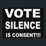 """Vote Silence is Consent Lawn Sign<br><div class=""""desc"""">Vote Silence is Consent popular yard sign great if you are a conservative,  liberal,  democrat or republican in any election cycle 2018,  2020 and beyond national and local.</div>"""