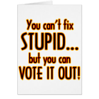 Vote Stupid Out - Fire Card