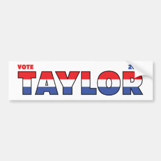Vote Taylor 2010 Elections Red White and Blue Bumper Sticker