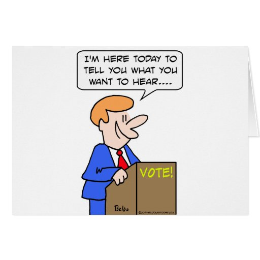 vote tell you what you want to hear politician card