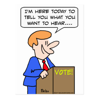 vote tell you what you want to hear politician post card