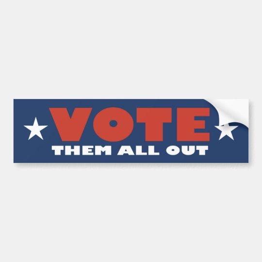 Vote Them All Out Bumper Sticker