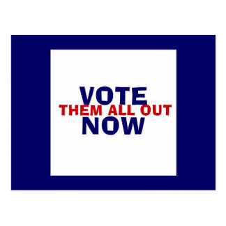 Vote Them All Out Now Postcard