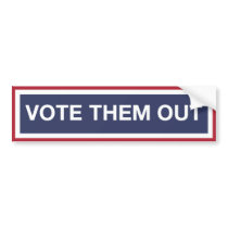 Vote Them Out Bumper Sticker