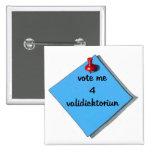 VOTE VALEDICTORIAN (MISSPELLED) BUTTON