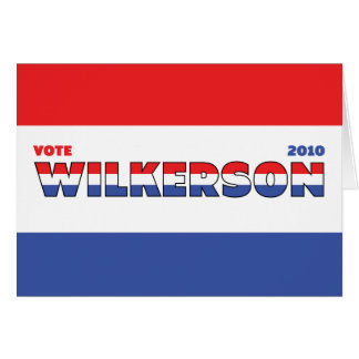 Vote Wilkerson 2010 Elections Red White and Blue Greeting Cards
