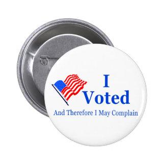 Voté y por lo tanto puedo quejarme (G-clasificado) Pin Redondo De 2 Pulgadas
