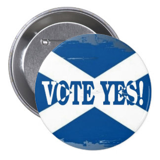 Vote Yes on Scottish Independence! Pinback Button