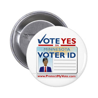 Vote Yes on Voter ID Pinback Button