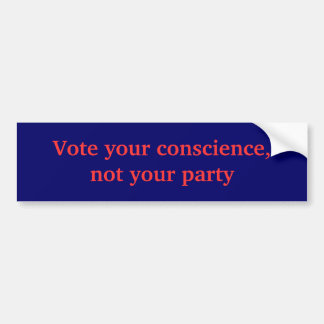Vote your conscience, not your party bumper sticker
