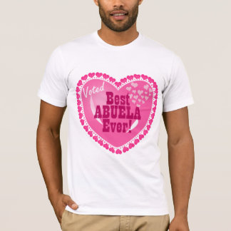 Voted BEST Abuela ever! T-Shirt
