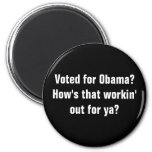 Voted for Obama?How's that workin' out for ya? Magnet