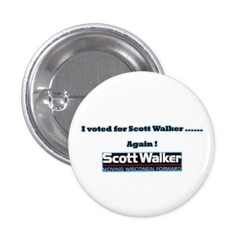 Voted for Walker..Again Pins