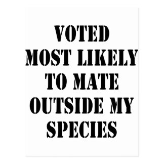 Voted Most Likely To Mate Outside My Species Postcard