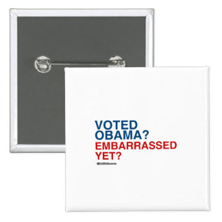 VOTED OBAMA EMBARRASSED YET 2 INCH SQUARE BUTTON