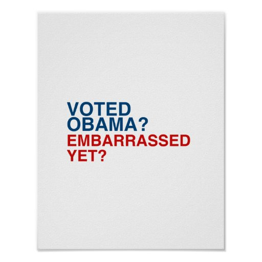 VOTED OBAMA EMBARRASSED YET.png Poster