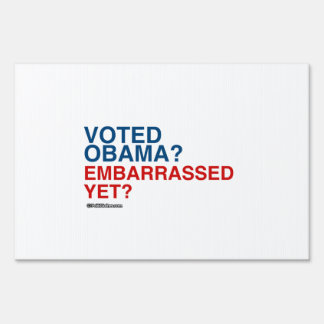VOTED OBAMA EMBARRASSED YET SIGN