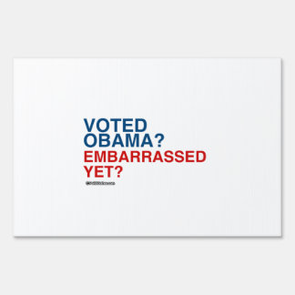 VOTED OBAMA EMBARRASSED YET YARD SIGN