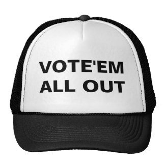 VOTE'EM ALL OUT TRUCKER HAT