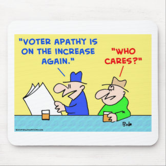 voter apathy increase who cares mouse pad