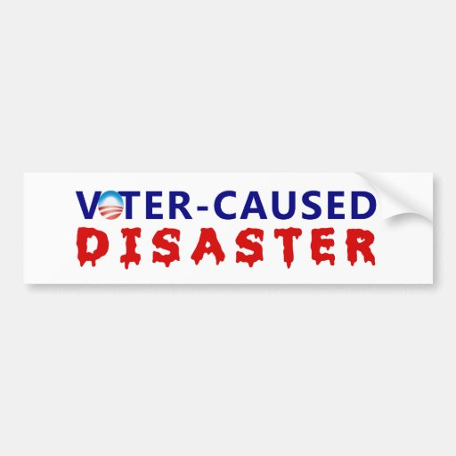 Voter Caused Disaster Car Bumper Sticker