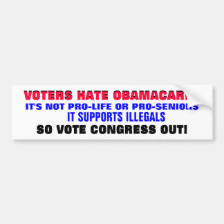 VOTERS HATE OBAMACARE!..SO VOTE CONGRESS OUT! BUMPER STICKER