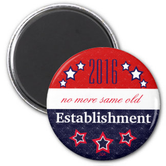 Voters SAY NO to the Establishment Elite 2 Inch Round Magnet
