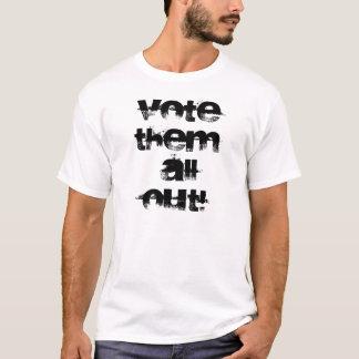 VOTETHEM ALLOUT! T-Shirt