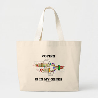 Voting Is In My Genes (DNA Replication) Large Tote Bag