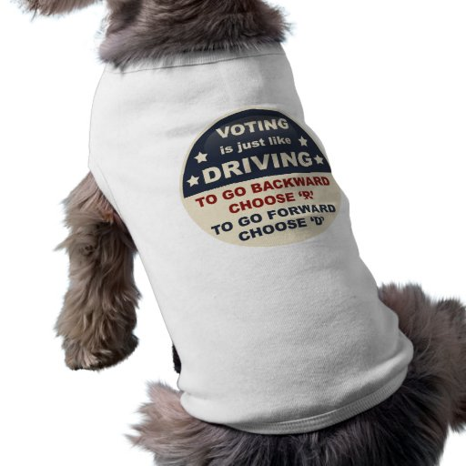 Voting is Just Like Driving Dog Tshirt