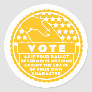 Voting Shows Your Character -- Gold & White Classic Round Sticker