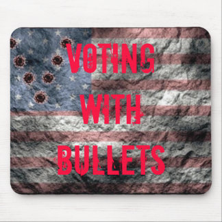 Voting With Bullets Lag Mousepad