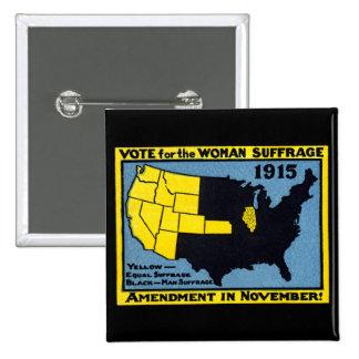 Voto 1915 para el sufragio de la mujer pin cuadrada 5 cm