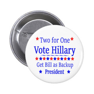 Voto Hillary dos para una Pin Redondo De 2 Pulgadas