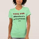 Voto para la esposa de los ex-novios de Mónica Camisetas