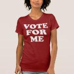 ¡Voto para mí! Camisetas
