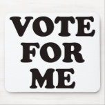 ¡Voto para mí! Tapetes De Ratón