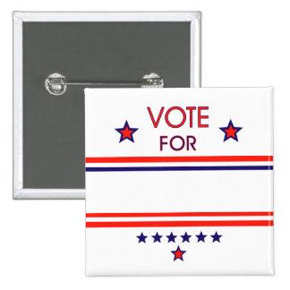 Voto para (personalizar él) pin cuadrado