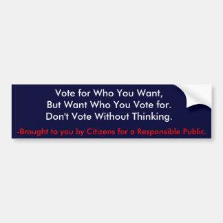 Voto para quién usted quiere pegatina para auto