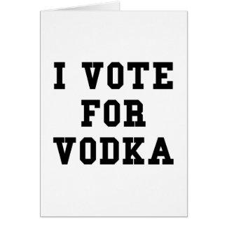 Voto por la vodka tarjeta de felicitación