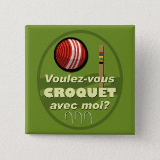 Voulez-vous croquet avec moi? pinback button
