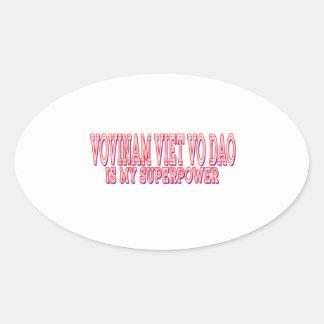 Vovinam Viet vo Dao is my superpower Oval Sticker